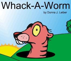 My very own whack-a-worm game!